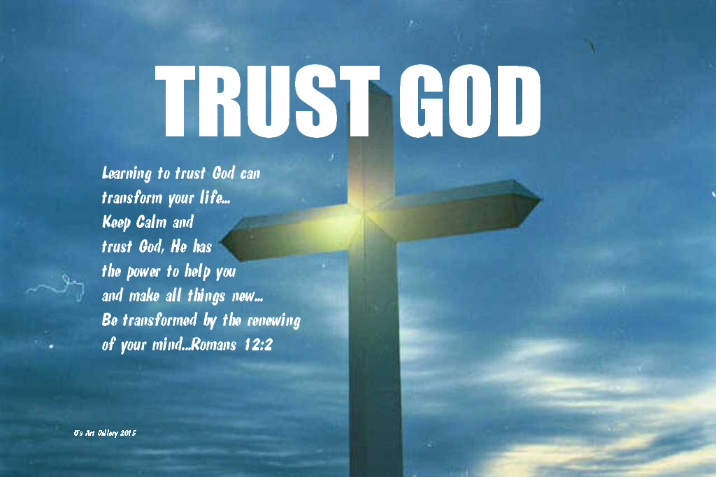Trust God (Photo by Pastor Davis)