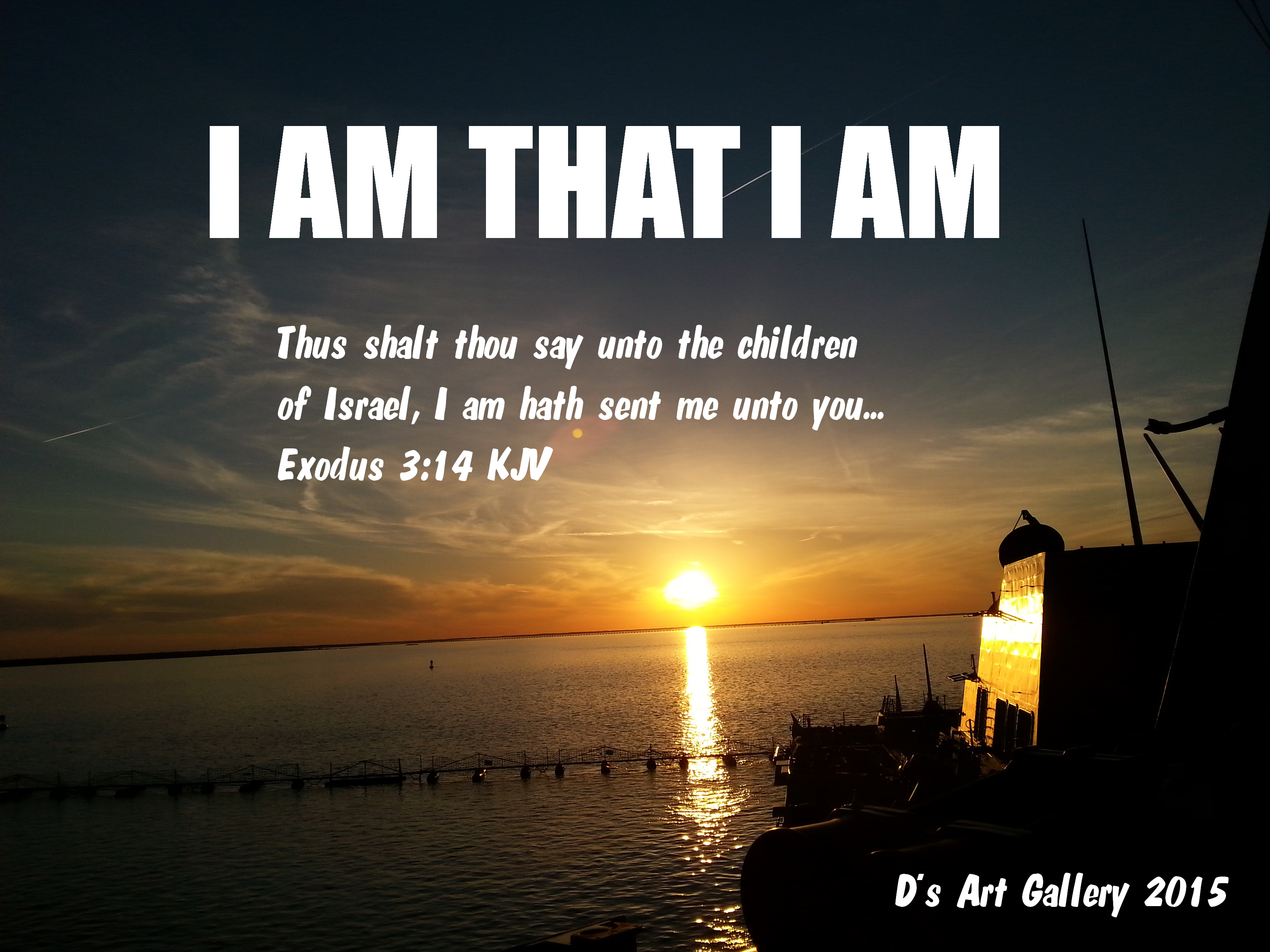 I AM THAT I AM (Photo by Pastor Davis)