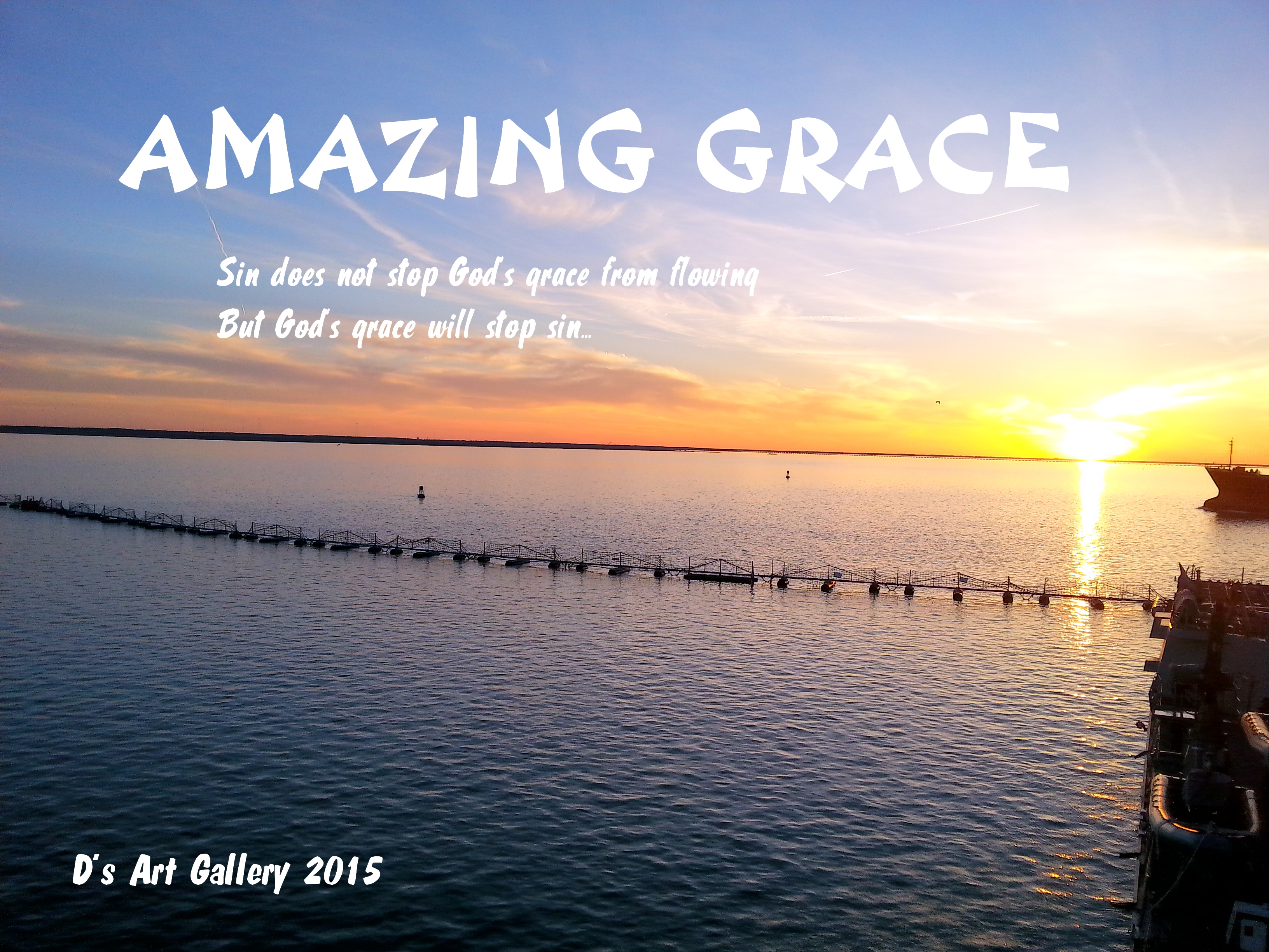EXPERIENCE THE POWER OF GOD'S AMAZING GRACE (Photo by Pastor Davis)